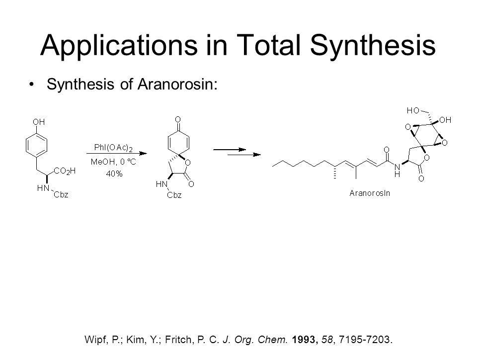 Applications in Total Synthesis Synthesis of Aranorosin: Wipf, P.; Kim, Y.; Fritch, P.