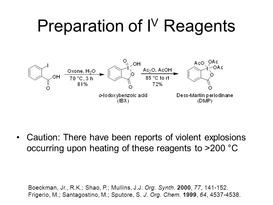 Preparation of I V Reagents Boeckman, Jr., R.K.; Shao, P.; Mullins, J.J.