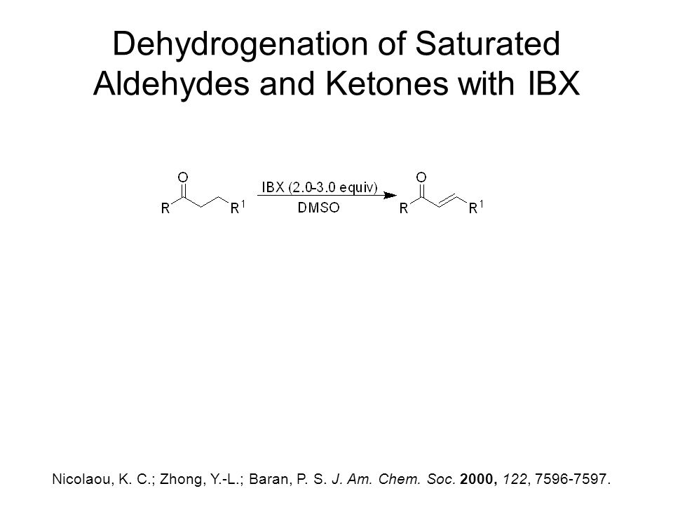 Dehydrogenation of Saturated Aldehydes and Ketones with IBX Nicolaou, K.