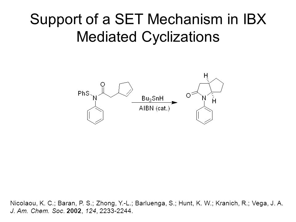 Support of a SET Mechanism in IBX Mediated Cyclizations Nicolaou, K.