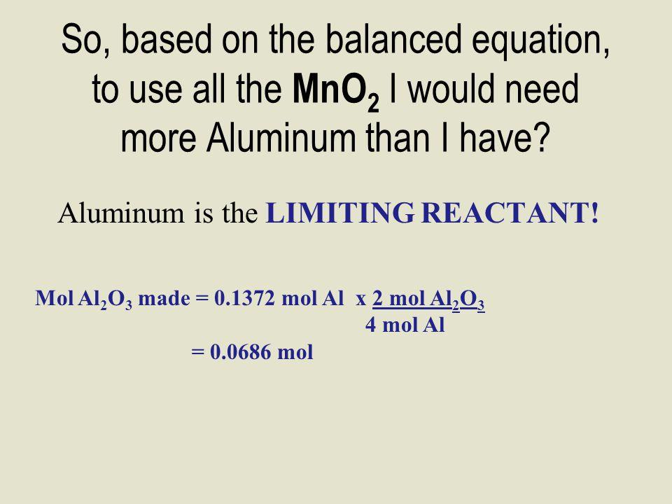 Al (s) + MnO 2(aq)  Al 2 O 3(aq) + Mn (s) 3.