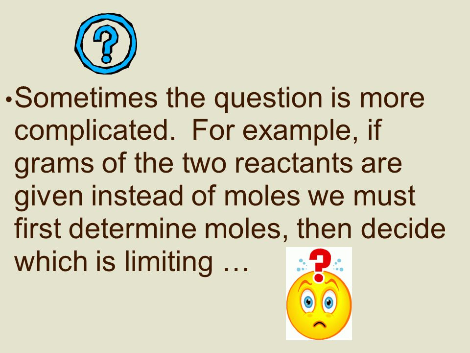 4.If 0.434 mol of both reactants are combined, which will be the limiting reagent.