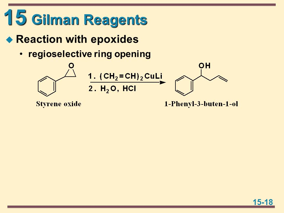 15 15-18 Gilman Reagents  Reaction with epoxides regioselective ring opening