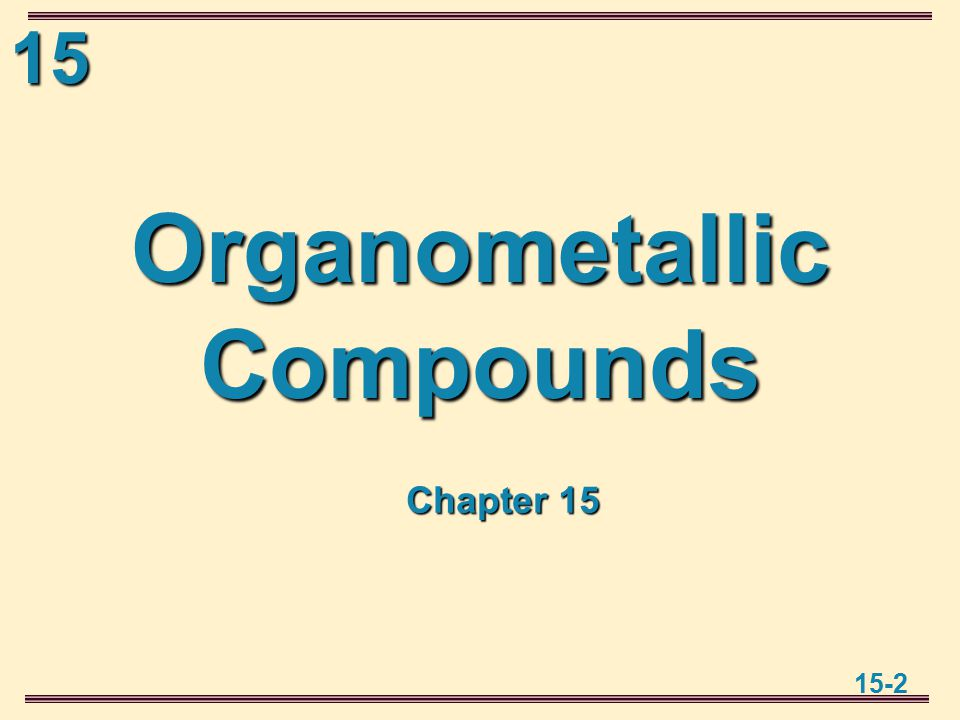 15 15-2 Organometallic Compounds Chapter 15