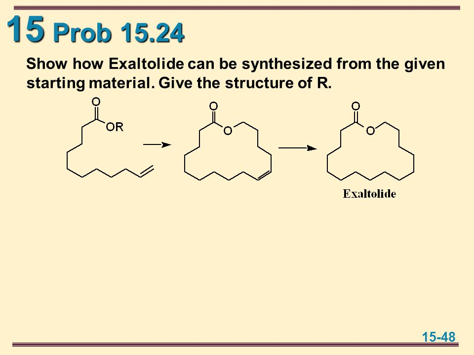 15 15-48 Prob 15.24 Show how Exaltolide can be synthesized from the given starting material.