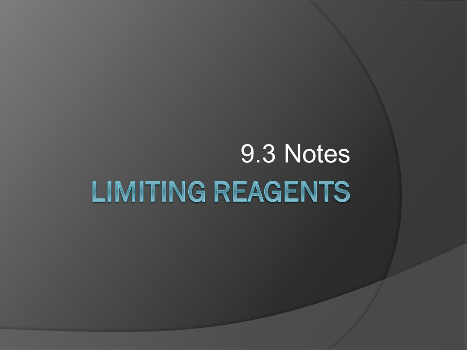 Learning Targets  Given the quantities of reactants in a chemical reaction, determine the limiting and excess reactants