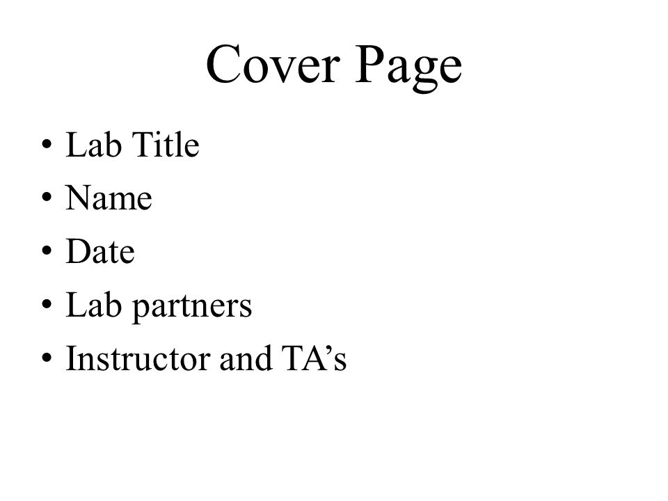 Cover Page Lab Title Name Date Lab partners Instructor and TA's
