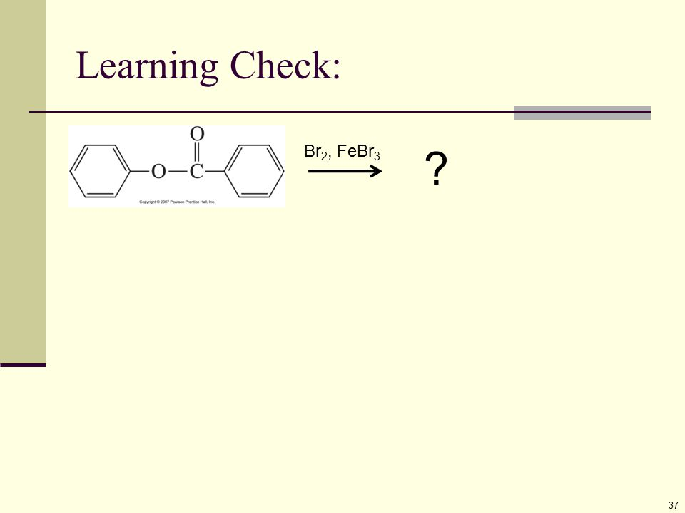 Learning Check: 37 Br 2, FeBr 3 ?