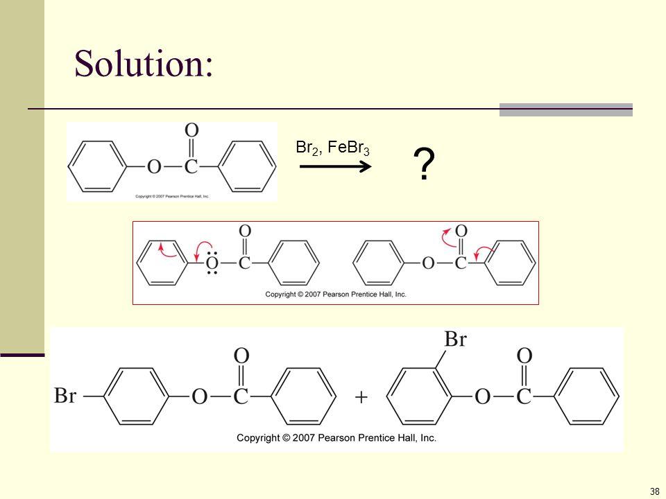 Solution: 38 Br 2, FeBr 3 ?