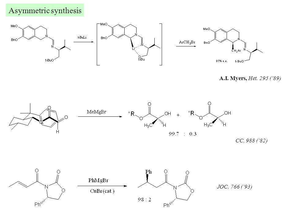 Asymmetric synthesis A.I. Myers, Het. 295 ('89) JOC, 766 ('93) CC, 988 ('82)
