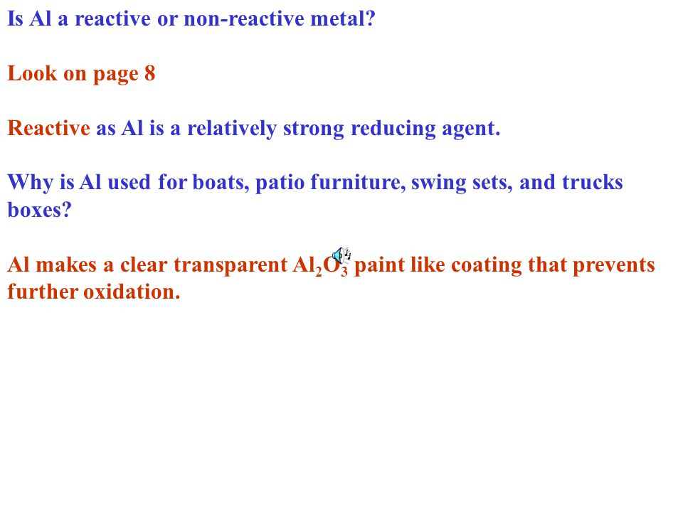 Is Al a reactive or non-reactive metal.