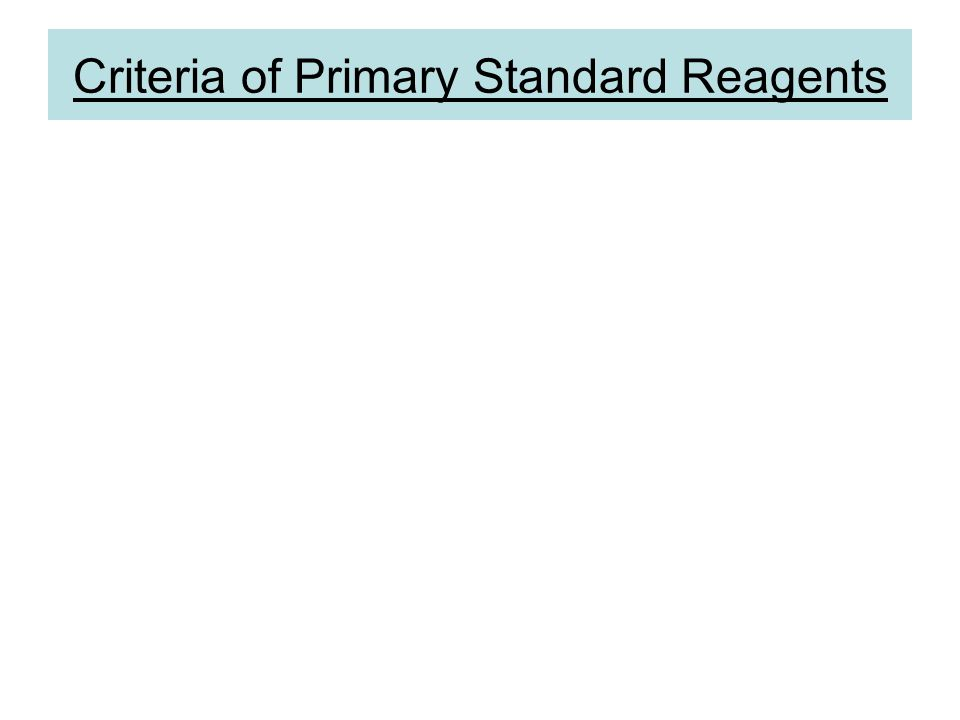 Criteria of Primary Standard Reagents