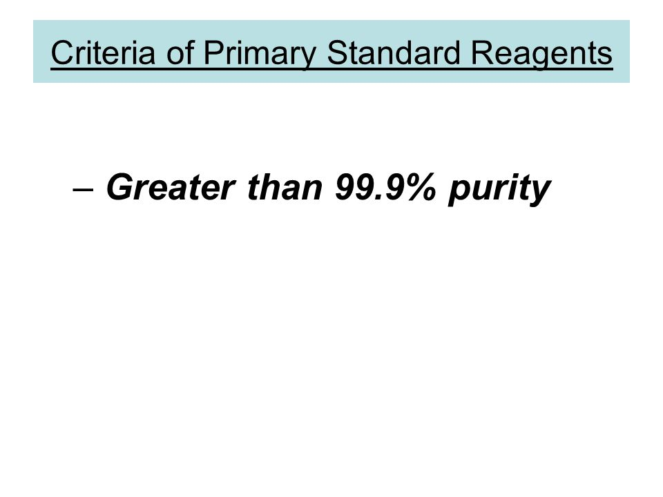 – Greater than 99.9% purity