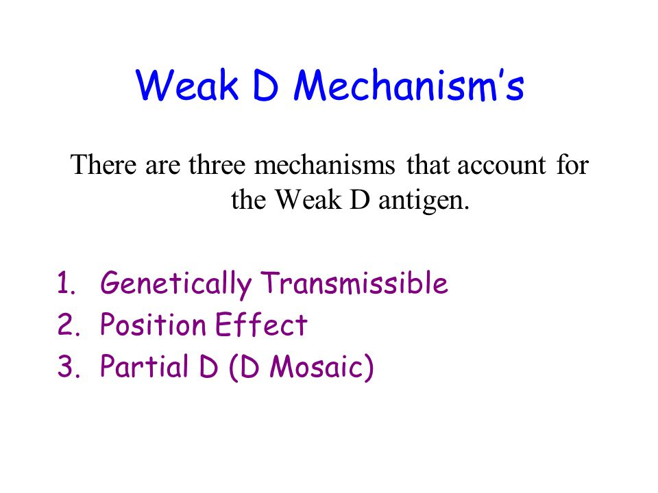 Genetically Transmissible The RHD gene codes for weakened expression of D antigen in this mechanism.