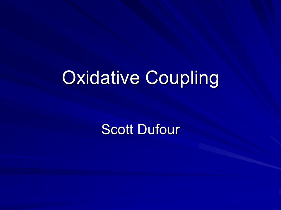Oxidative Coupling Scott Dufour