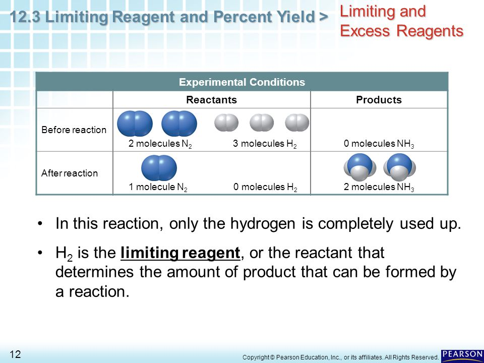 12.3 Limiting Reagent and Percent Yield > 12 Copyright © Pearson Education, Inc., or its affiliates. All Rights Reserved. Limiting and Excess Reagents