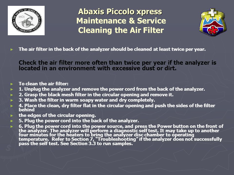 Abaxis Piccolo xpress Abaxis Piccolo xpress Maintenance & Service Cleaning the Air Filter ► ► The air filter in the back of the analyzer should be cle