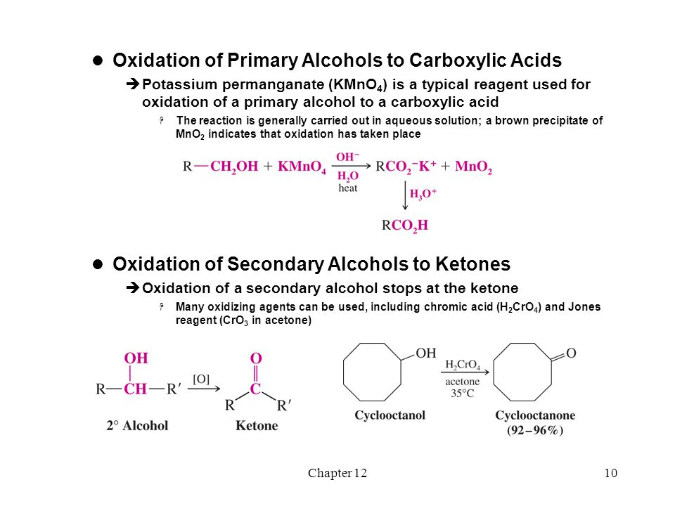Chapter 1210 Oxidation of Primary Alcohols to Carboxylic Acids  Potassium permanganate (KMnO 4 ) is a typical reagent used for oxidation of a primary