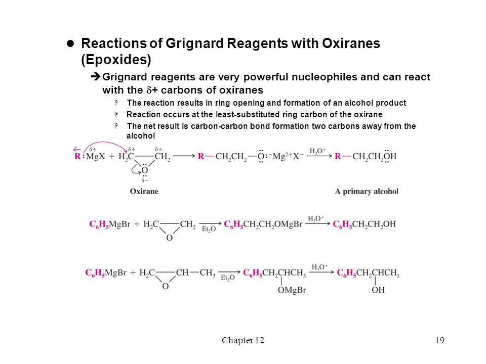 Chapter 1219 Reactions of Grignard Reagents with Oxiranes (Epoxides)  Grignard reagents are very powerful nucleophiles and can react with the  + car