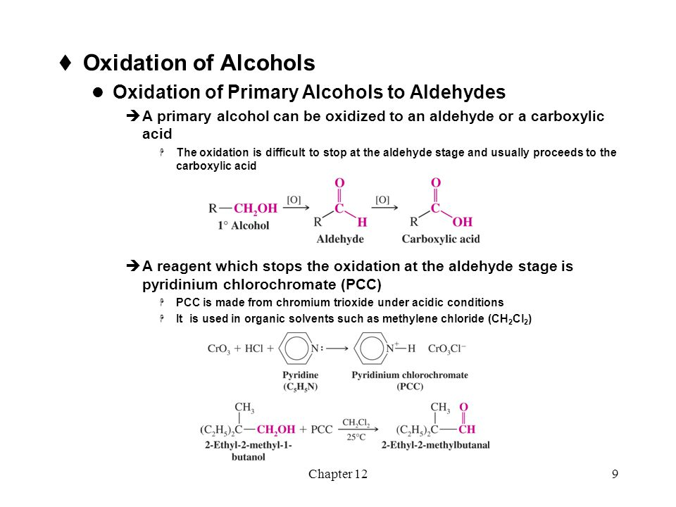 Chapter 129  Oxidation of Alcohols Oxidation of Primary Alcohols to Aldehydes  A primary alcohol can be oxidized to an aldehyde or a carboxylic acid
