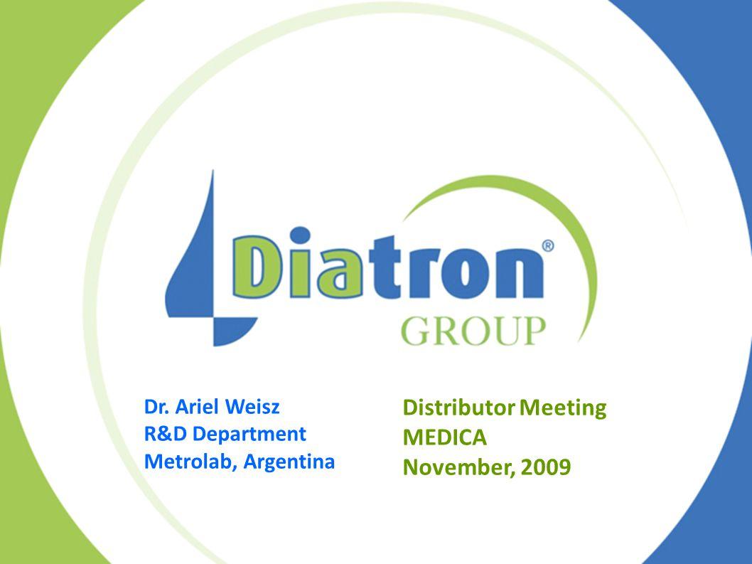 Distributor Meeting MEDICA November, 2009 Dr. Ariel Weisz R&D Department Metrolab, Argentina
