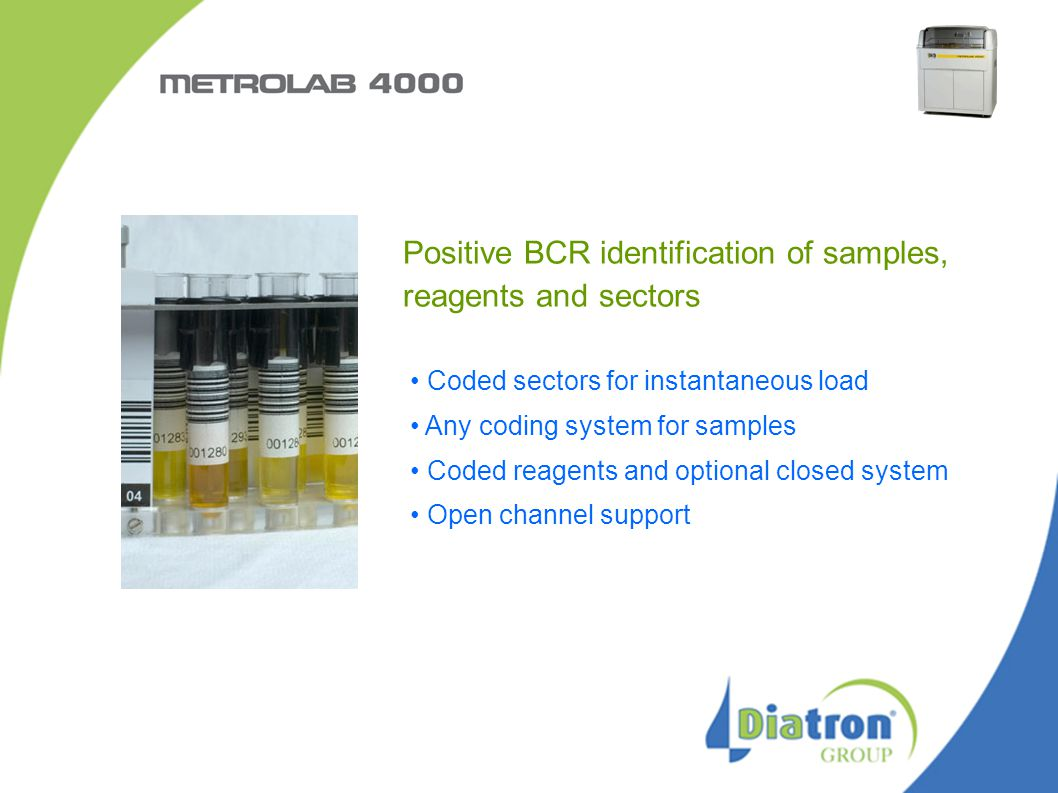 Positive BCR identification of samples, reagents and sectors Coded sectors for instantaneous load Any coding system for samples Coded reagents and opt