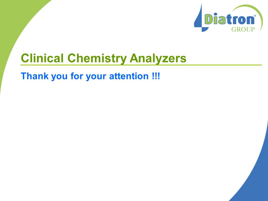 Clinical Chemistry Analyzers Thank you for your attention !!!