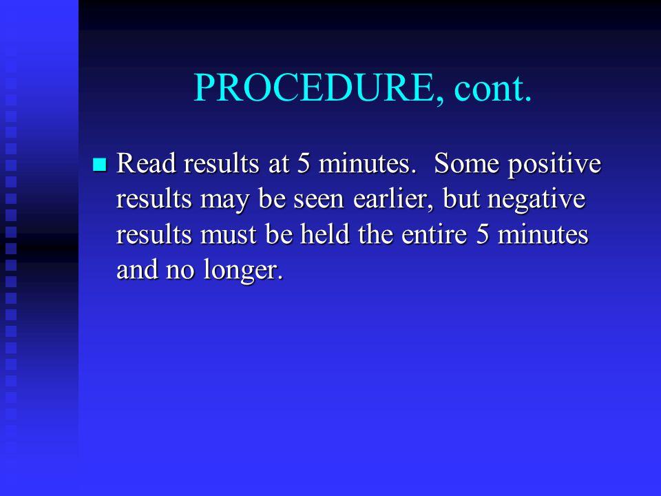 PROCEDURE, cont. Read results at 5 minutes.