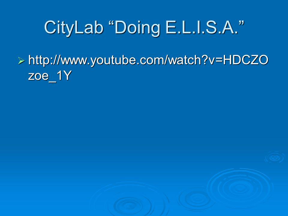 "CityLab ""Doing E.L.I.S.A.""  http://www.youtube.com/watch?v=HDCZO zoe_1Y"