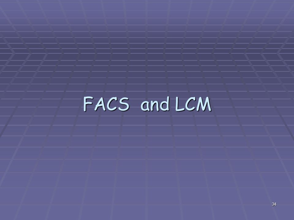 34 FACS and LCM