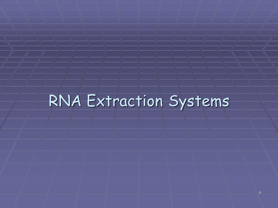 9 RNA Extraction Systems