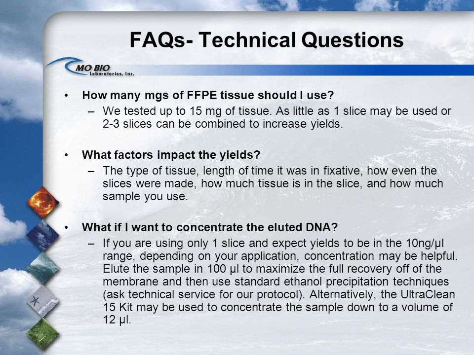 FAQs- Technical Questions How many mgs of FFPE tissue should I use.