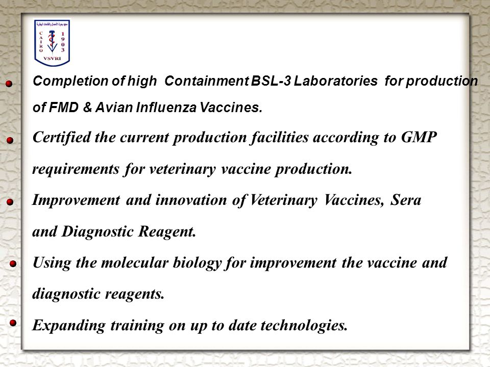 Completion of high Contemned BSl3 Laboratories for production of FMD & Avian Influenza Vaccines.