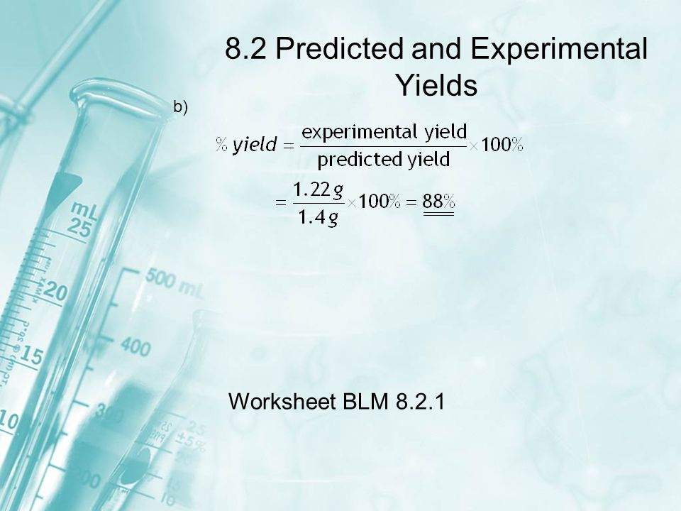 8.2 Predicted and Experimental Yields Worksheet BLM 8.2.1 b)