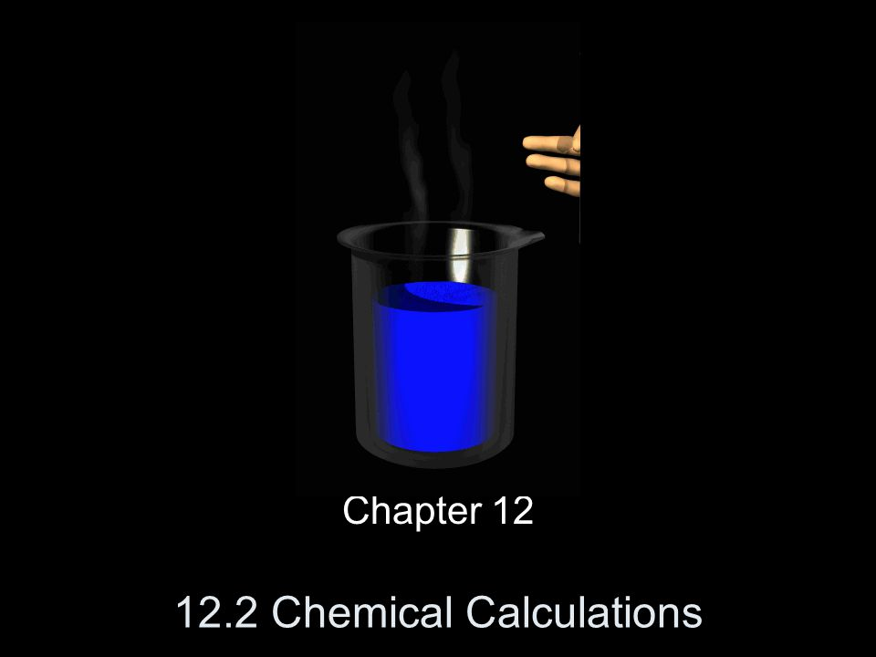 12.2 Chemical Calculations Chapter 12