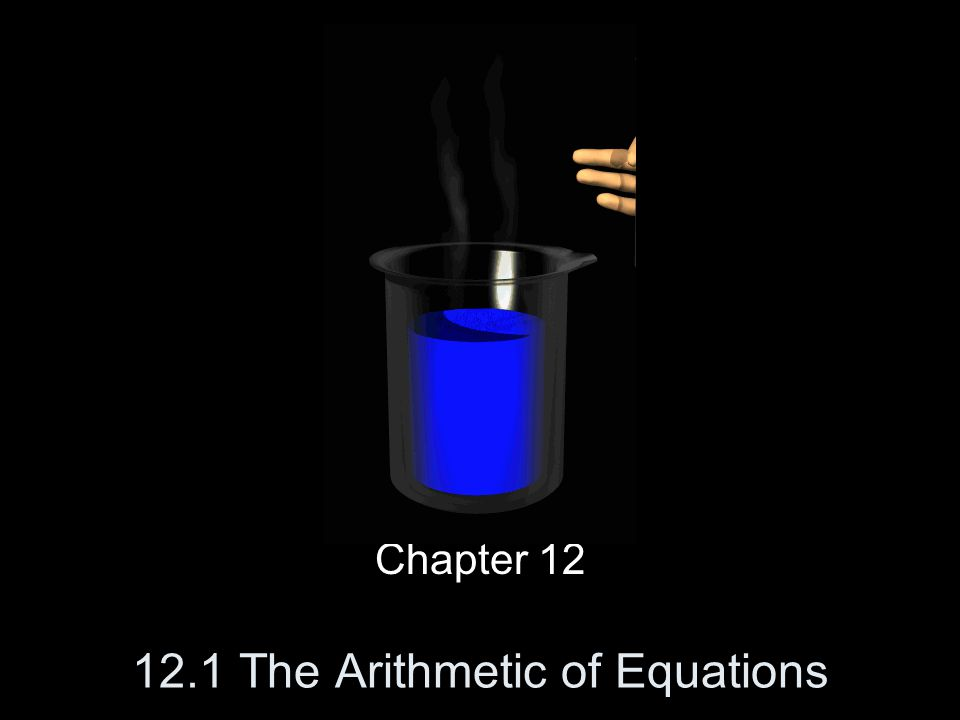 12.1 The Arithmetic of Equations Chapter 12