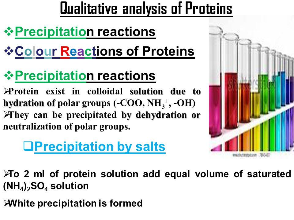 Qualitative analysis of Proteins  Precipitation reactions  Colour Reactions of Proteins  Precipitation reactions  Precipitation by salts solution