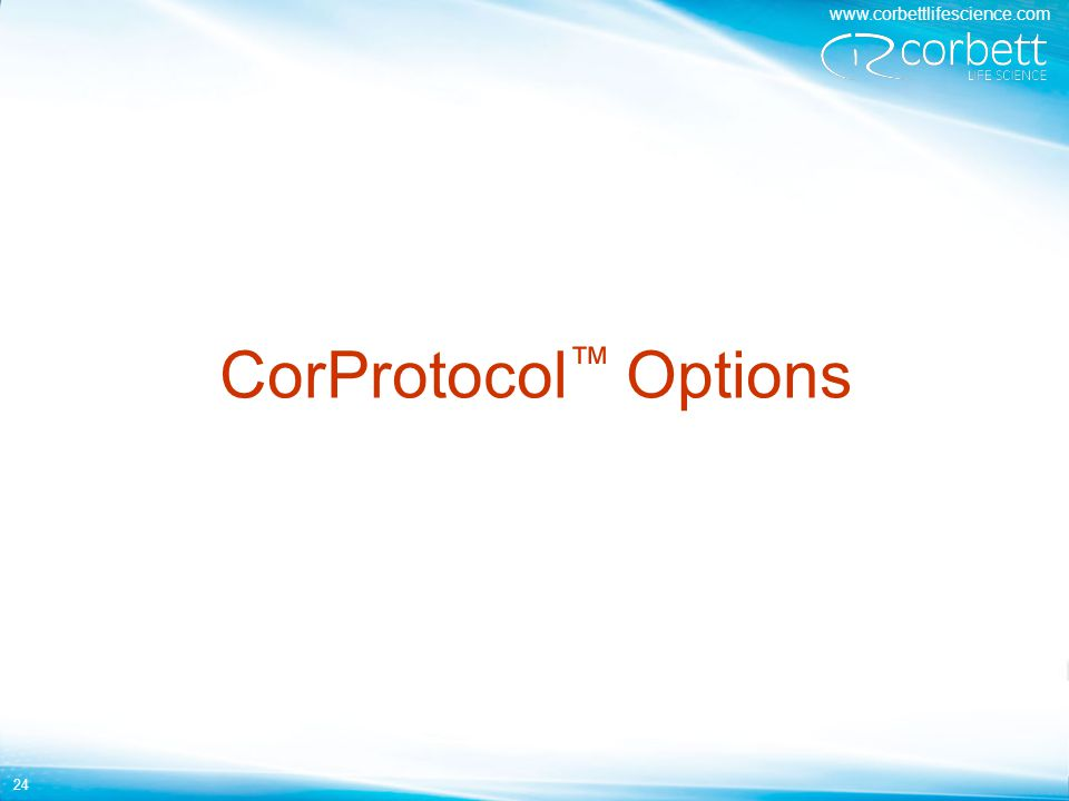 www.corbettlifescience.com 24 CorProtocol ™ Options