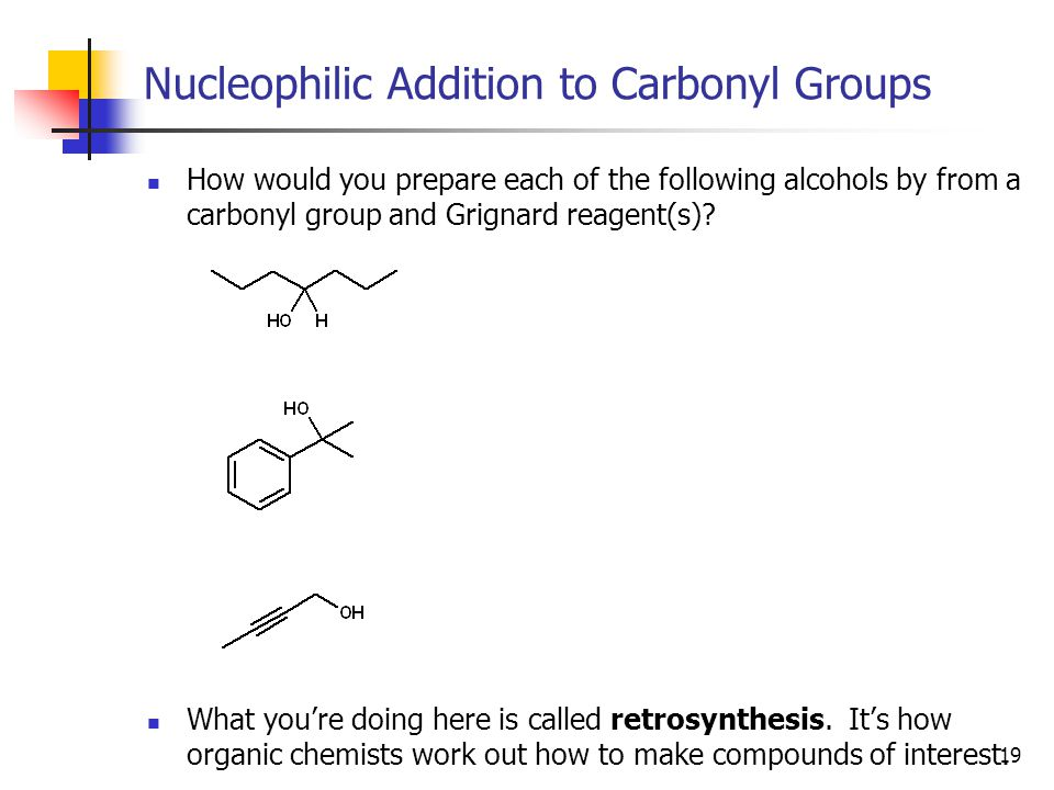 19 Nucleophilic Addition to Carbonyl Groups How would you prepare each of the following alcohols by from a carbonyl group and Grignard reagent(s).