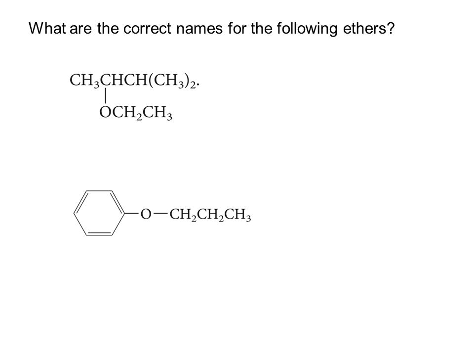 What are the correct names for the following ethers