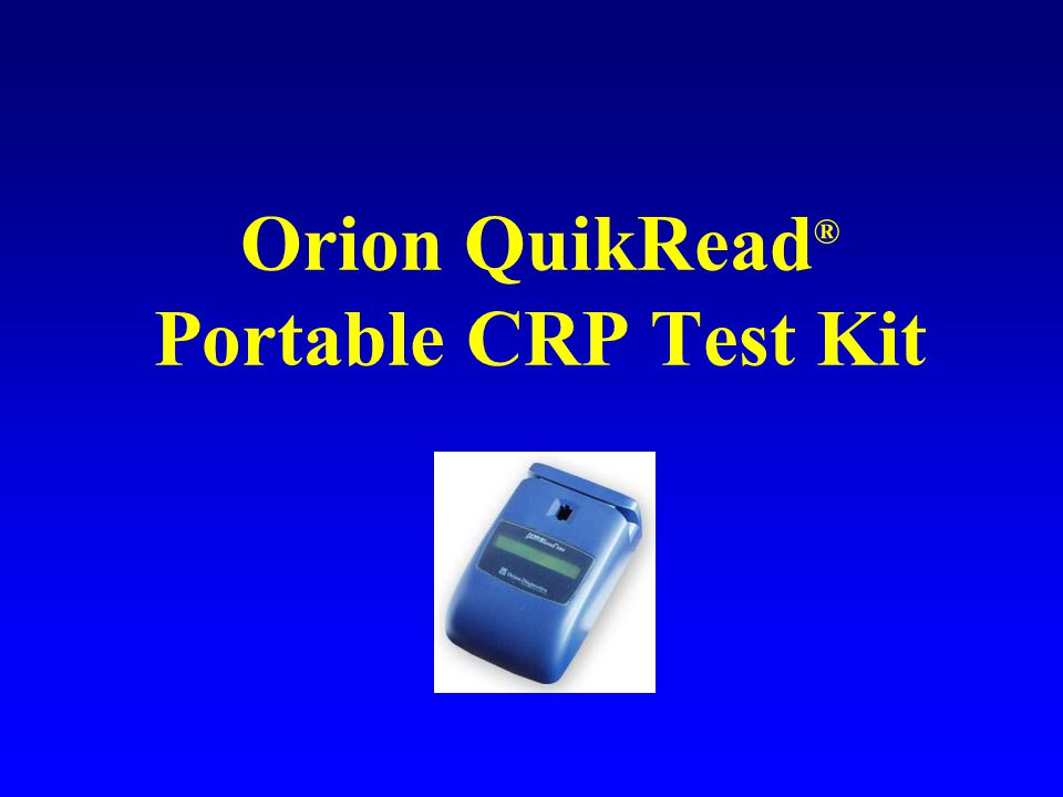 Orion QuikRead ® Portable CRP Test Kit