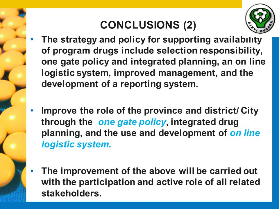 CONCLUSIONS (2) The strategy and policy for supporting availability of program drugs include selection responsibility, one gate policy and integrated