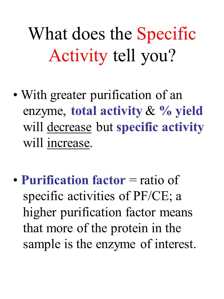 What does the Specific Activity tell you.