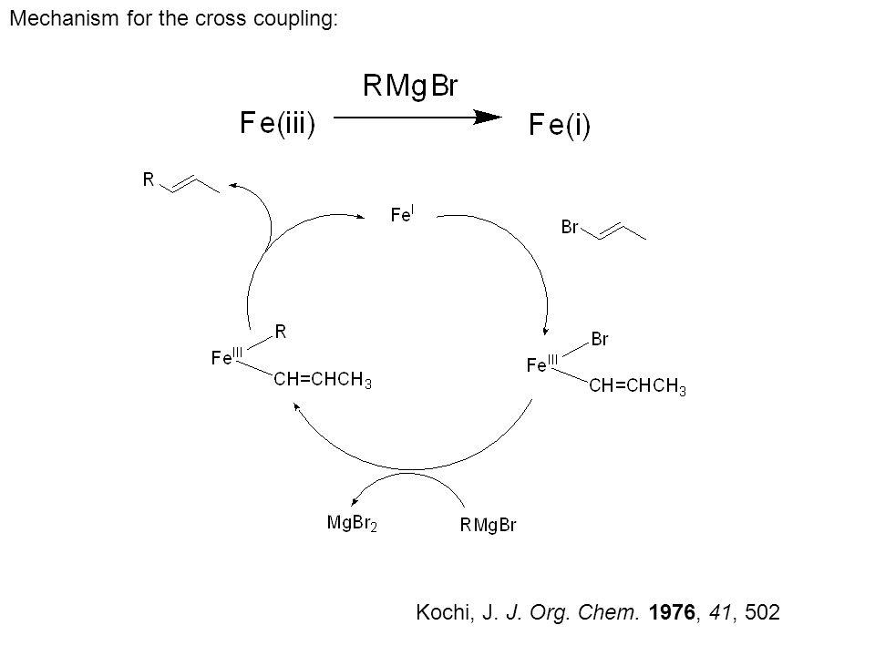 Kochi, J. J. Org. Chem. 1976, 41, 502 Mechanism for the cross coupling: