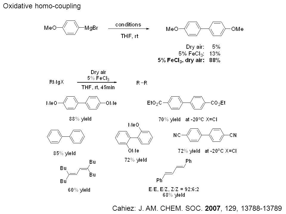 Oxidative homo-coupling Cahiez: J. AM. CHEM. SOC. 2007, 129, 13788-13789
