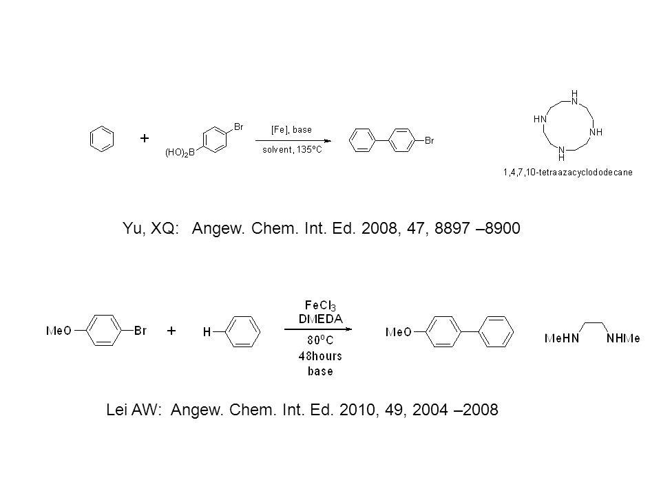 Yu, XQ: Angew. Chem. Int. Ed. 2008, 47, 8897 –8900 Lei AW: Angew.
