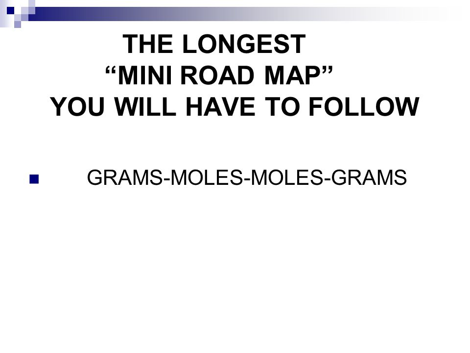 """THE LONGEST """"MINI ROAD MAP"""" YOU WILL HAVE TO FOLLOW GRAMS-MOLES-MOLES-GRAMS"""