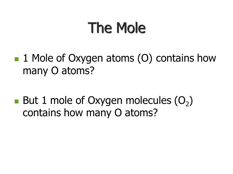 The Mole Example: One mole of Na 2 CO 3 contains how many moles of Sodium ions? How many actual sodium ions? Example: One mole of Na 2 CO 3 contains h