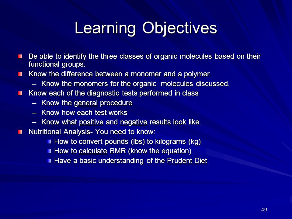 49 Learning Objectives Be able to identify the three classes of organic molecules based on their functional groups. Know the difference between a mono
