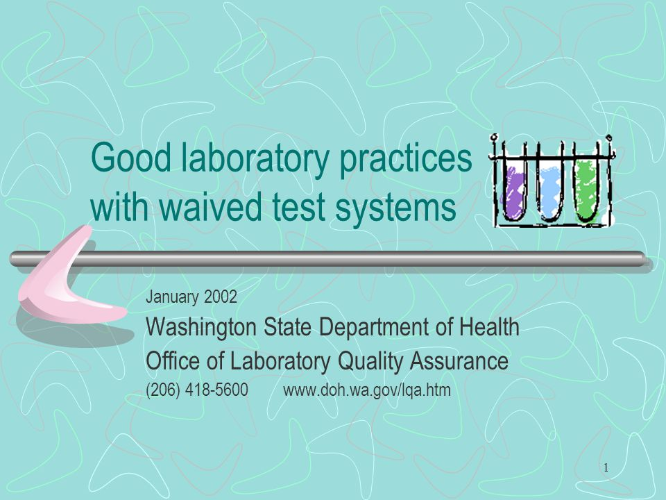 1 Good laboratory practices with waived test systems January 2002 Washington State Department of Health Office of Laboratory Quality Assurance (206) 4